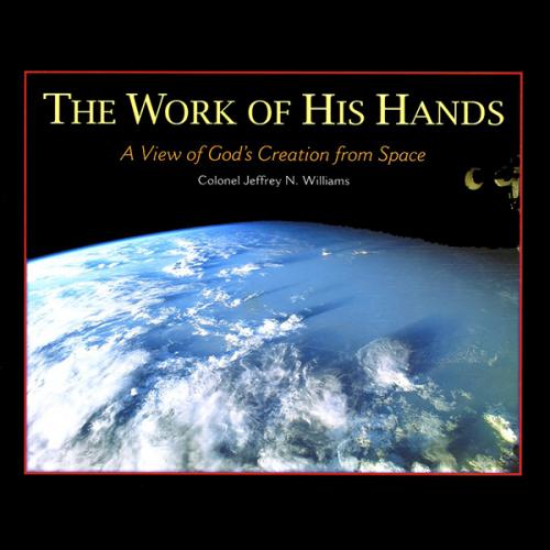 Дело Его рук. Взгляд на Божье творение из космоса. Фотожурнал. На английском языке.